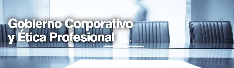 Gobierno Corporativo y Ética Profesional