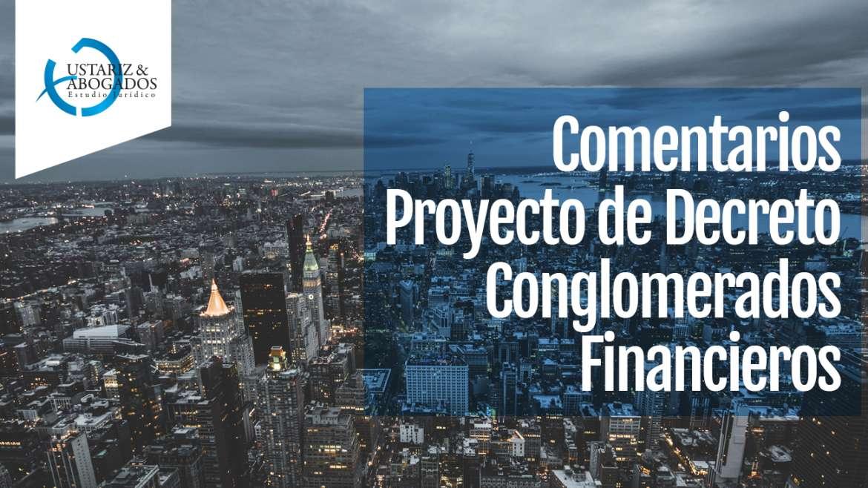 Comentarios proyecto de decreto conglomerados