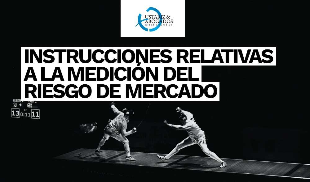 INSTRUCCIONES RELATIVAS A LA MEDICIÓN DEL RIESGO DE MERCADO