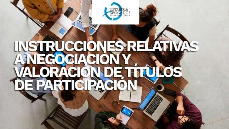 INSTRUCCIONES RELATIVAS A NEGOCIACIÓN Y VALORACIÓN DE TÍTULOS DE PARTICIPACIÓN