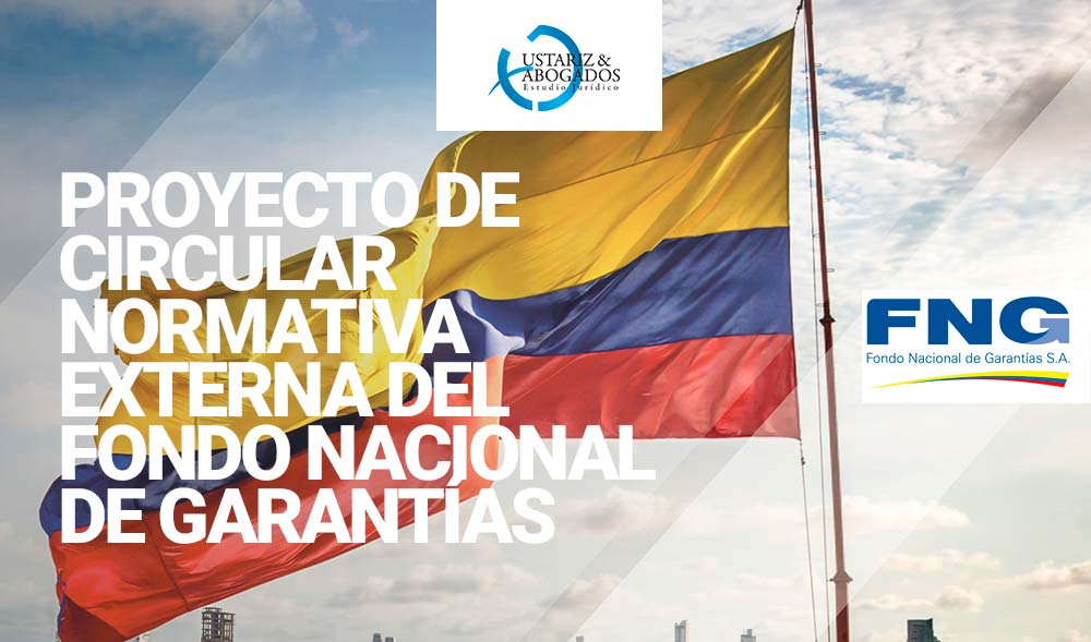 BOLETÍNPROYECTO DE CIRCULAR NORMATIVA EXTERNA DELFONDO NACIONAL DE GARANTÍAS