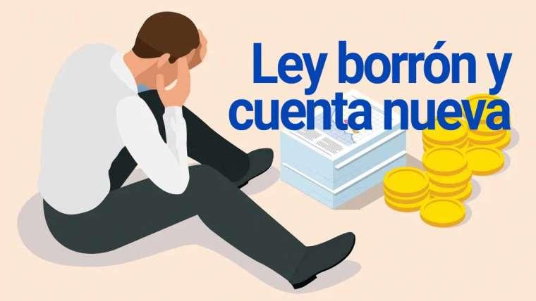 LEY DE BORRÓN Y CUENTA NUEVA PARA DEUDORES